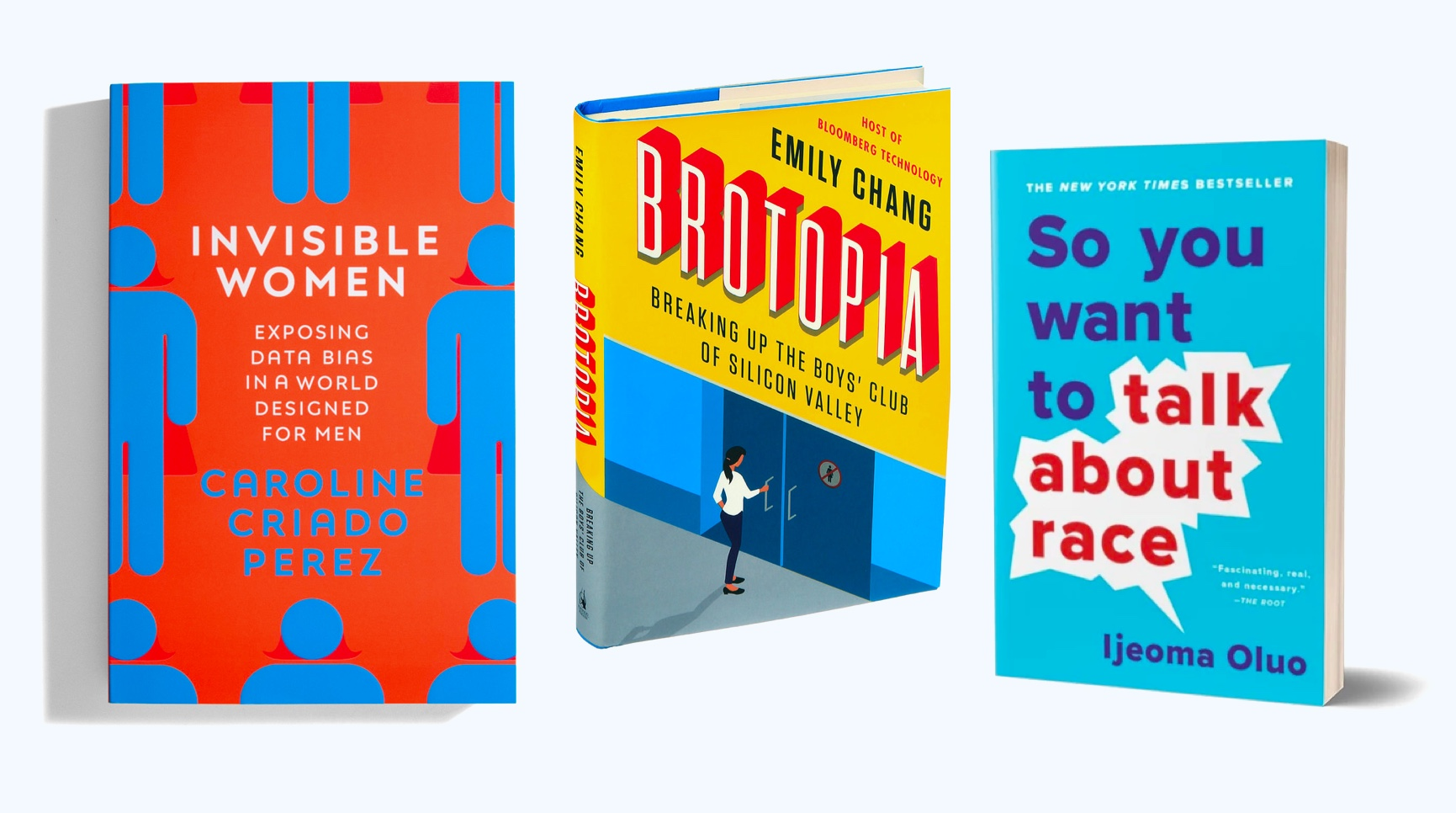 Three books lined up in a row: Invisible Women, Brotopia, and So You Want To Talk About Race